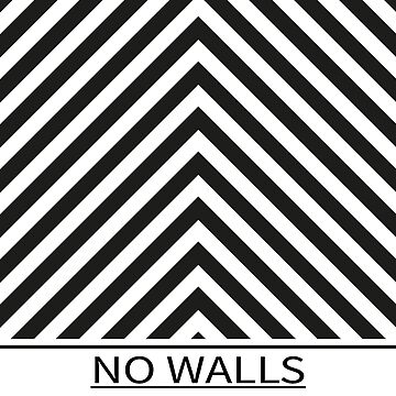 NO WALLS by MakeItIsi