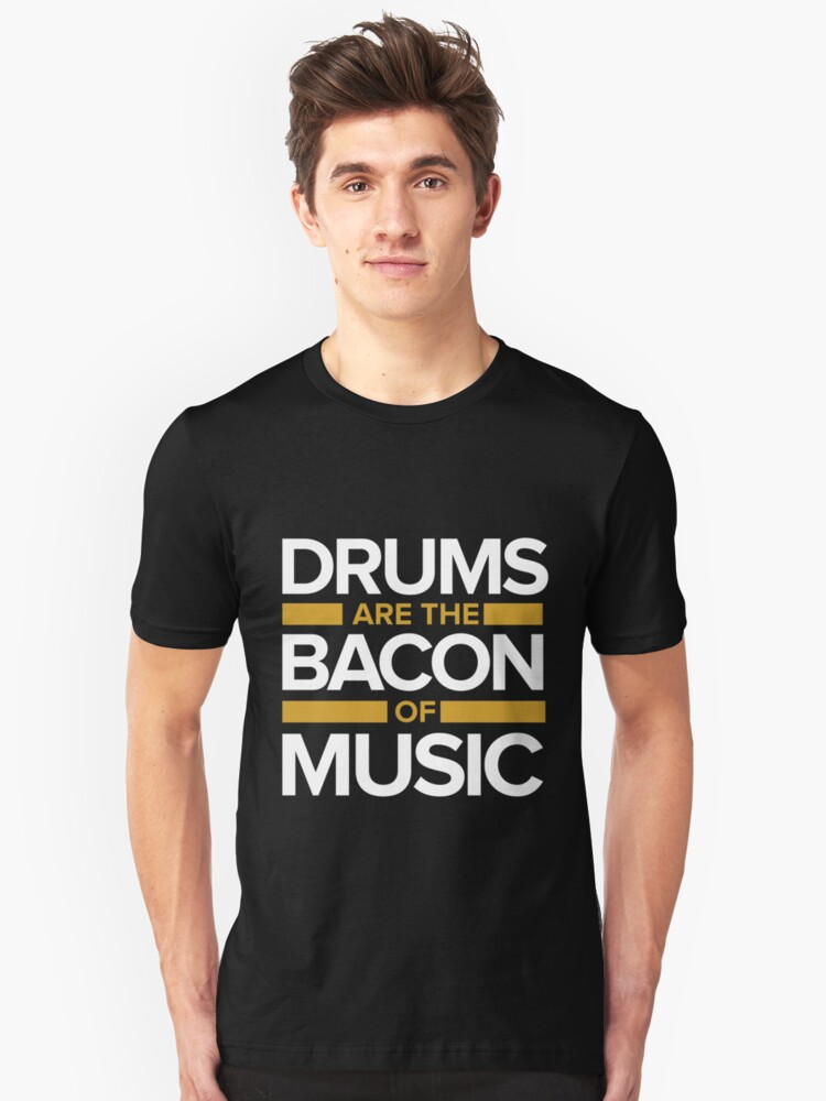 Music drums Bacon Unisex T-Shirt Front