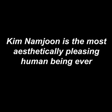 Kim Namjoon is the most aesthetically pleasing human by koolpingu
