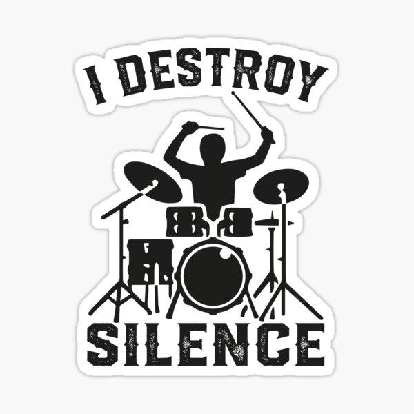 I Destroy Silence Drummer Drums T-Shirt Tee Gift Sticker