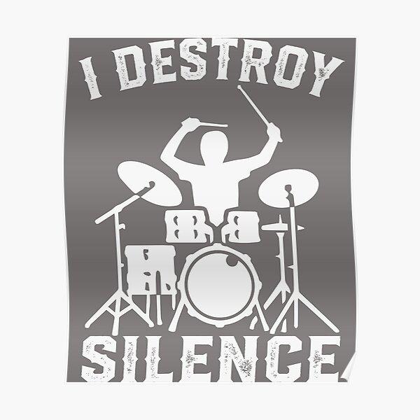 I Destroy Silence Drummer Drums T-Shirt Tee Gift Poster