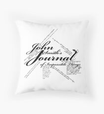 John Smith's Journal of impossible things Throw Pillow