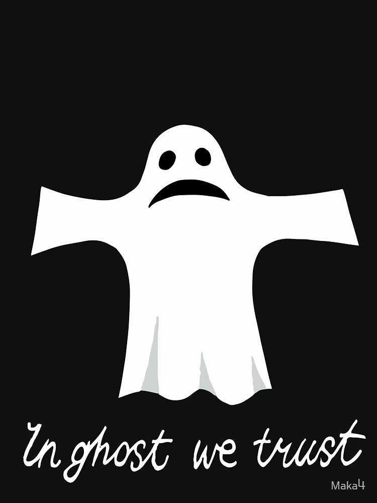 In Ghost We Trust Halloween Ghost  by Maka4