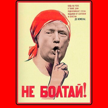 Funny Trump Do Not Chatter Soviet Poster by MaliDo