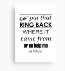 Put That Ring Back Canvas Print