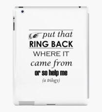 Put That Ring Back iPad Case/Skin
