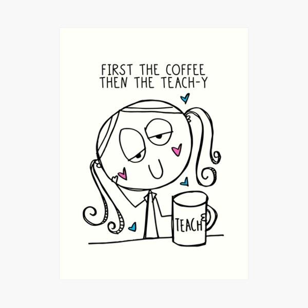 Teach-y Coffee Art Print