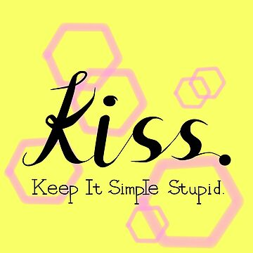 Keep it simple stupid by jjocd