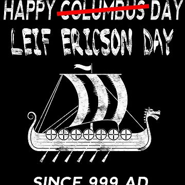 Happy Columbus Leif Ericson Day Viking Ship Funny Shirt by funnytshirtemp