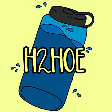 H2Hoe  by abbyconnellyy