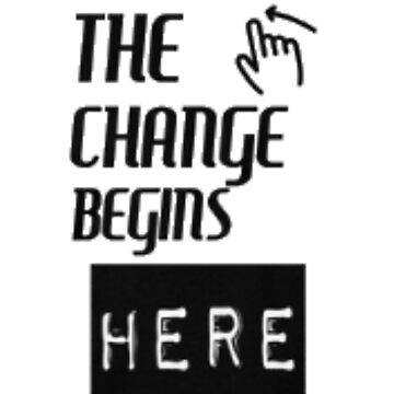 The change begins here by sogimester95