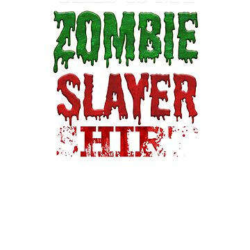 This Is My Zombie Slayer Shirt by Jey-Blue