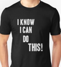 I know I can do this Unisex T-Shirt