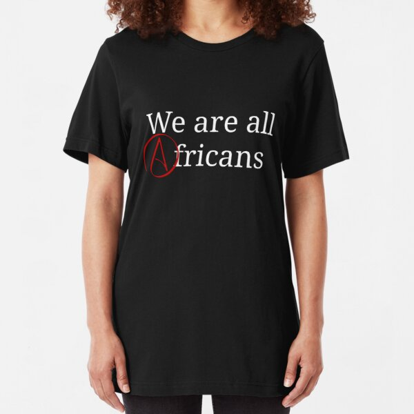 We are all Africans  Slim Fit T-Shirt