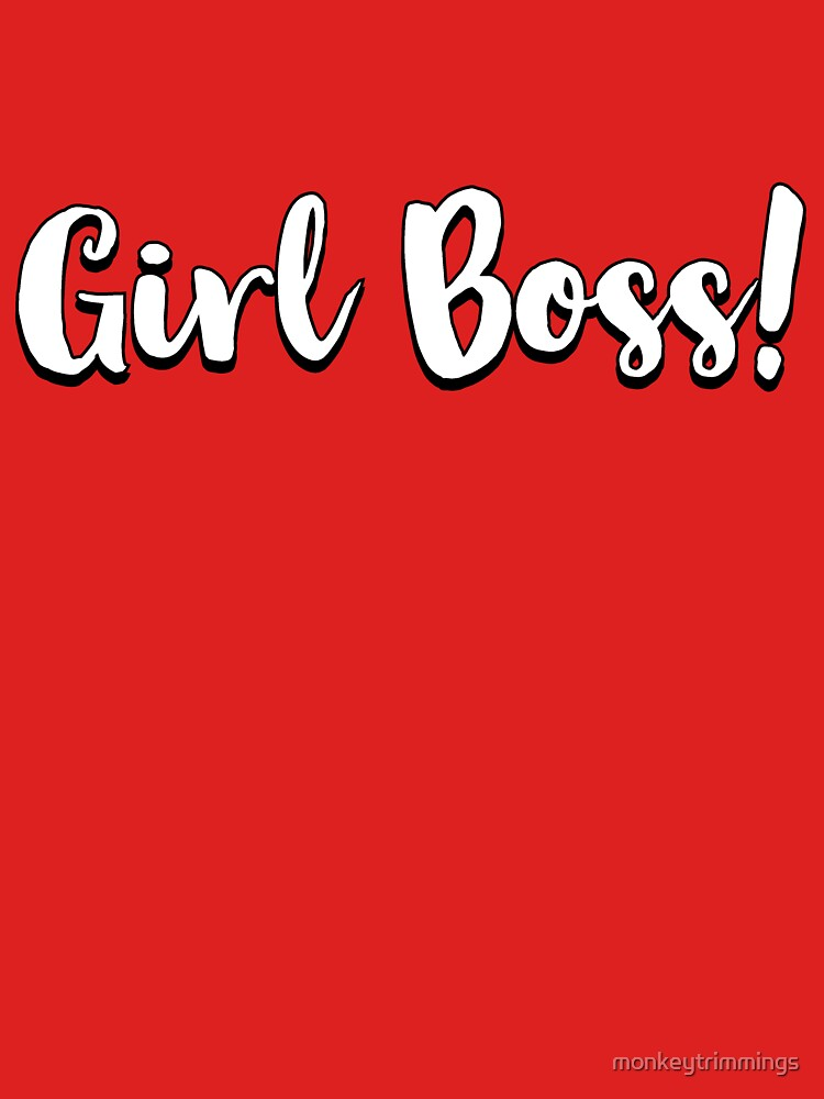 Girl Boss! #girlboss by monkeytrimmings