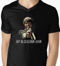 SAY BLOCKCHAIN AGAIN Men's V-Neck T-Shirt