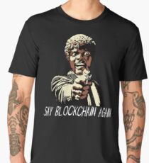 SAY BLOCKCHAIN AGAIN Men's Premium T-Shirt