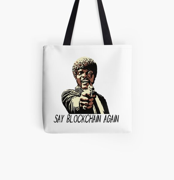 SAY BLOCKCHAIN AGAIN All Over Print Tote Bag