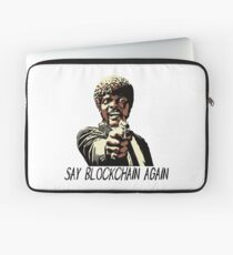 SAY BLOCKCHAIN AGAIN Laptop Sleeve