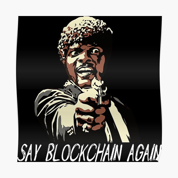 SAY BLOCKCHAIN AGAIN Poster