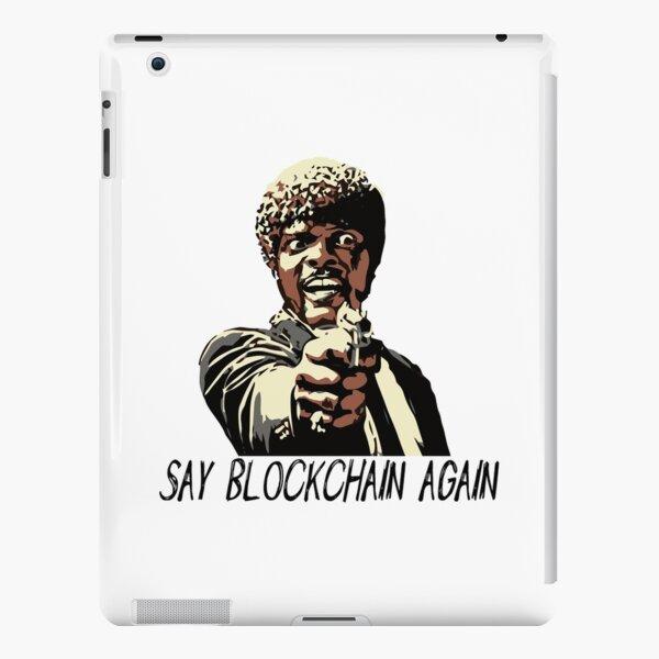 SAY BLOCKCHAIN AGAIN iPad Snap Case