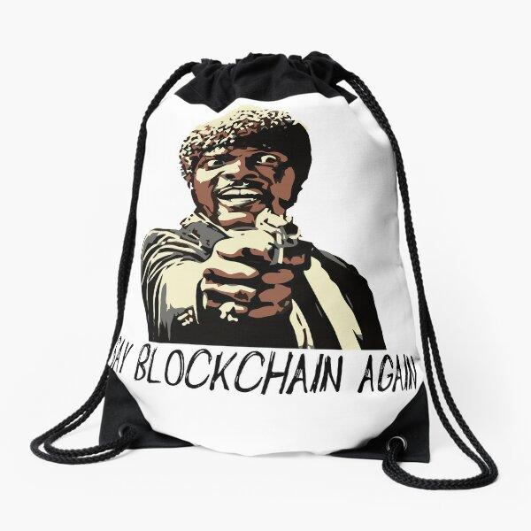 SAY BLOCKCHAIN AGAIN Drawstring Bag