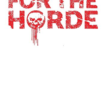 For the Horde t-shirt, and gift ideas. Cool gamer gift the those who have picked the Horde in game by GameOnGifts
