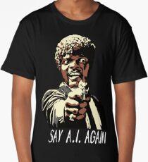SAY A.I. AGAIN Long T-Shirt