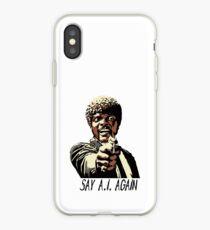 SAY A.I. AGAIN iPhone Case