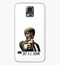 SAY A.I. AGAIN Case/Skin for Samsung Galaxy