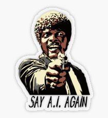 SAY A.I. AGAIN Transparent Sticker