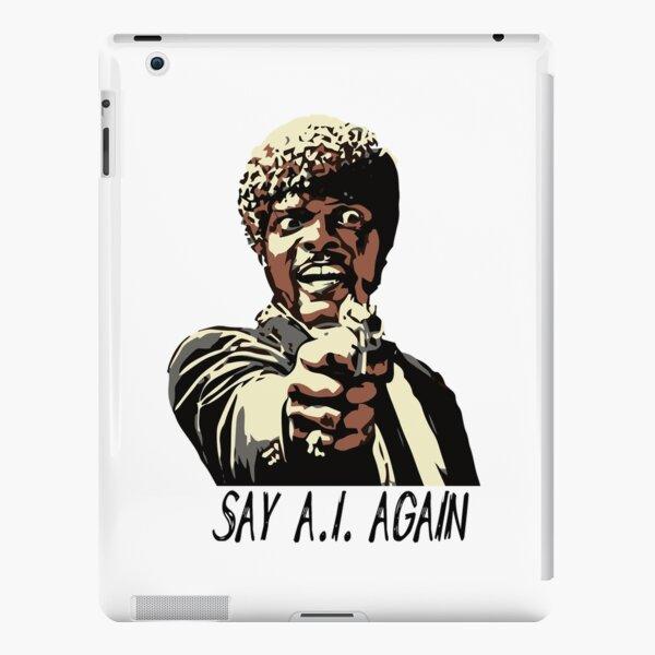 SAY A.I. AGAIN iPad Snap Case