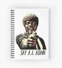SAY A.I. AGAIN Spiral Notebook