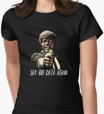 SAY BIG DATA AGAIN Women's Fitted T-Shirt