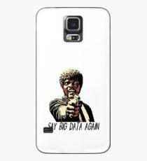 SAY BIG DATA AGAIN Case/Skin for Samsung Galaxy