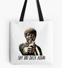 SAY BIG DATA AGAIN Tote Bag
