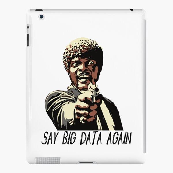 SAY BIG DATA AGAIN iPad Snap Case