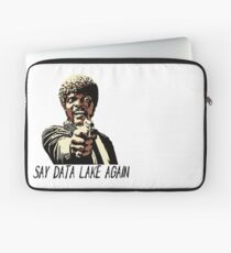 SAY DATA LAKE AGAIN Laptop Sleeve
