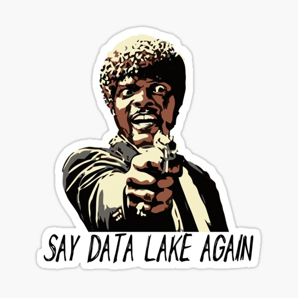 SAY DATA LAKE AGAIN Sticker