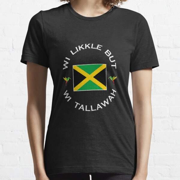 Wi Likkle Aber Wi Tallawah Essential T-Shirt