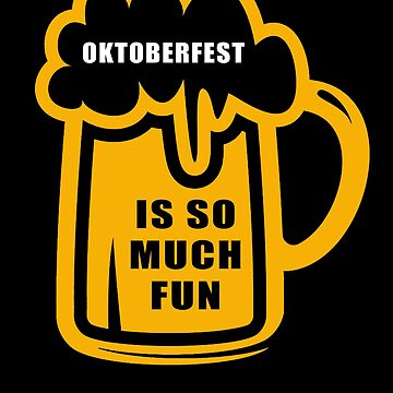 Oktoberfest 2018 - Is So Much Fun by design2try