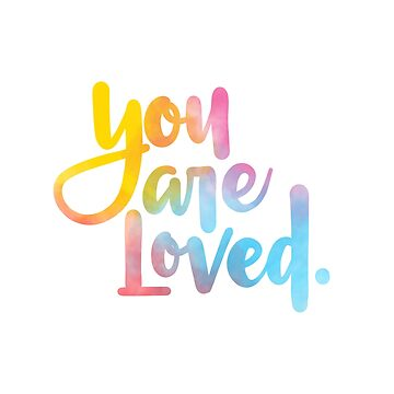 You are loved. (Hand lettered) by indicap
