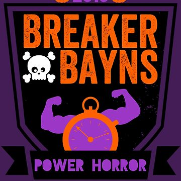 Limited Edition Halloween Breaker And Bayn's Power HORROR by BBPH