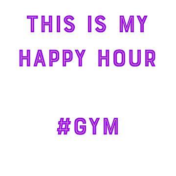 Gym - My Happy Hour by madtoyman