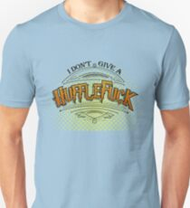 I don't give a hufflefuck Unisex T-Shirt
