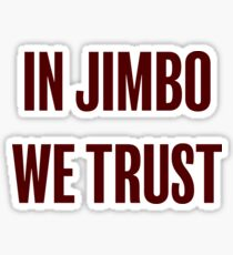 In Jimbo We Trust Sticker