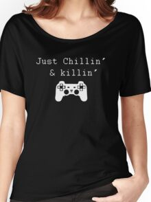 Chillin' & Killin' (Pixel white) Women's Relaxed Fit T-Shirt