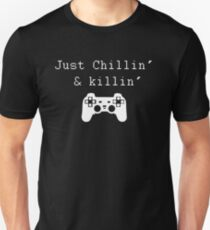 Chillin' & Killin' (Pixel white) Unisex T-Shirt