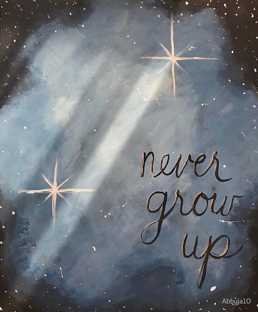 Never grow up by Abbyja10