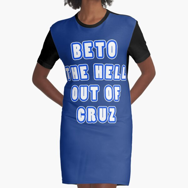 BETO The Hell Out Of cruz Graphic T-Shirt Dress